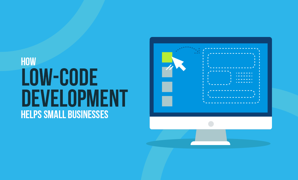 How Low-Code Development Helps Small Businesses