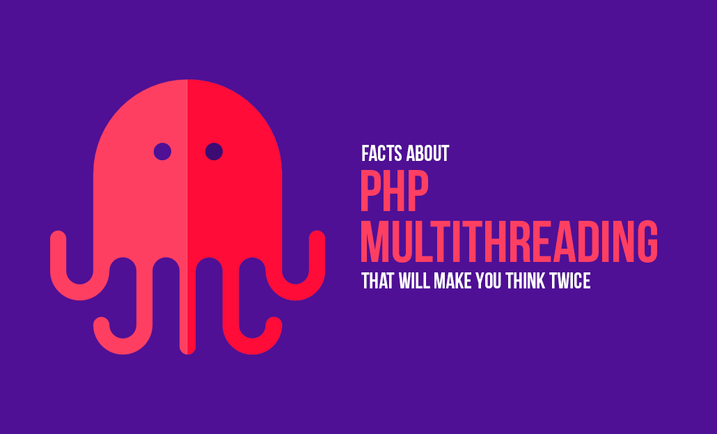 Facts Of PHP Multithreading That Will Make You Think Twice