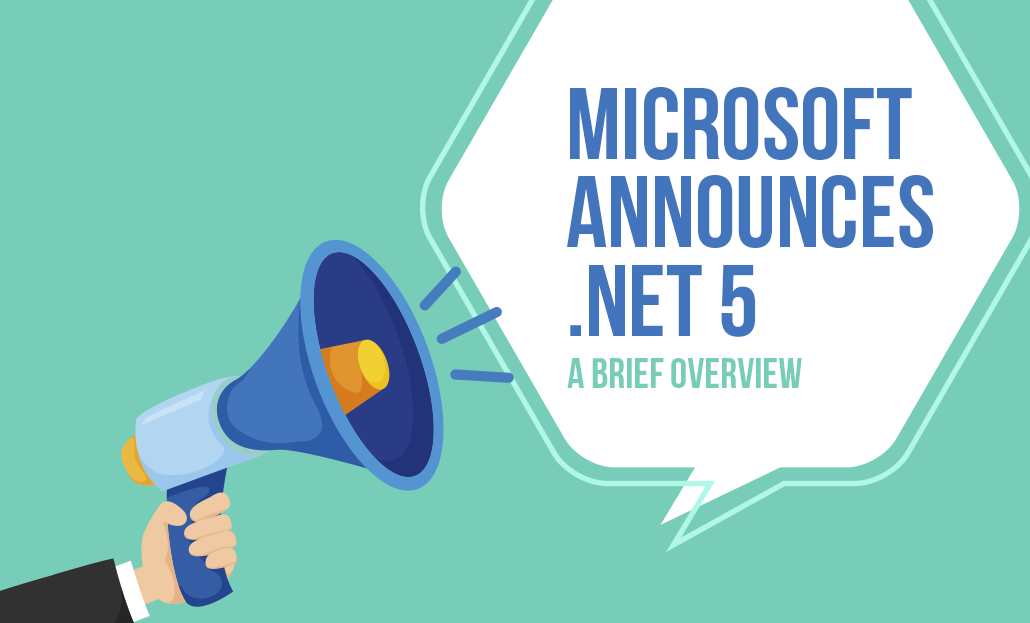 Microsoft Announces .Net 5 - A Brief Overview
