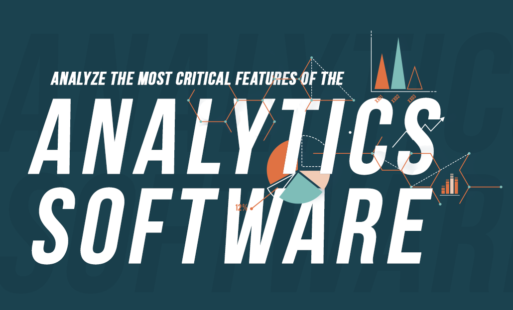 Analysis of the Most Critical Features of Analytics Software