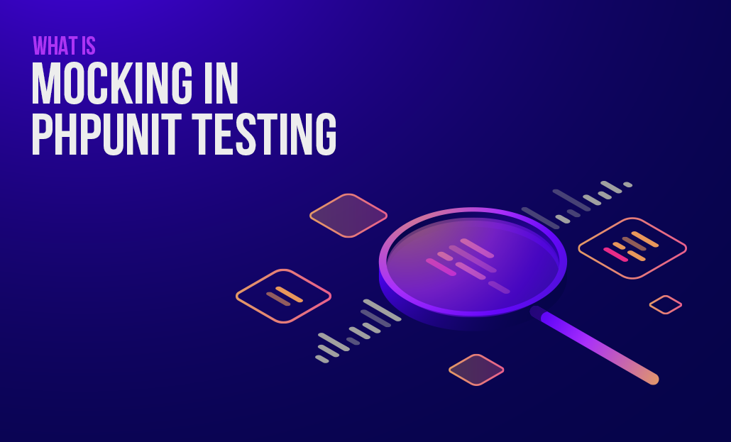 What Is Mocking In PHP Unit Testing