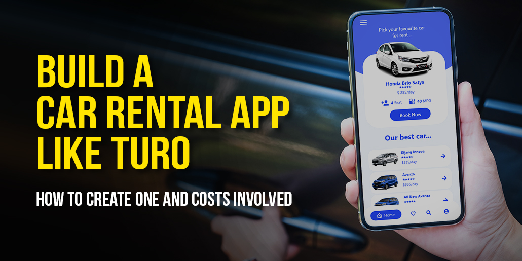 Build a Car Rental App like Turo with Clarion: How to Create One & Costs Involved