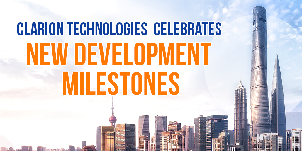 Clarion Technologies Celebrates New Development Milestones