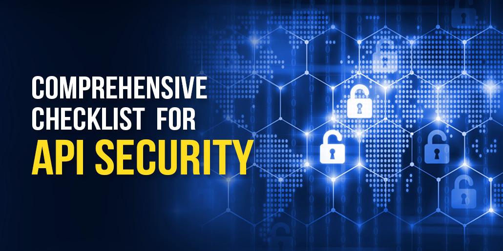 Comprehensive Checklist for API Security