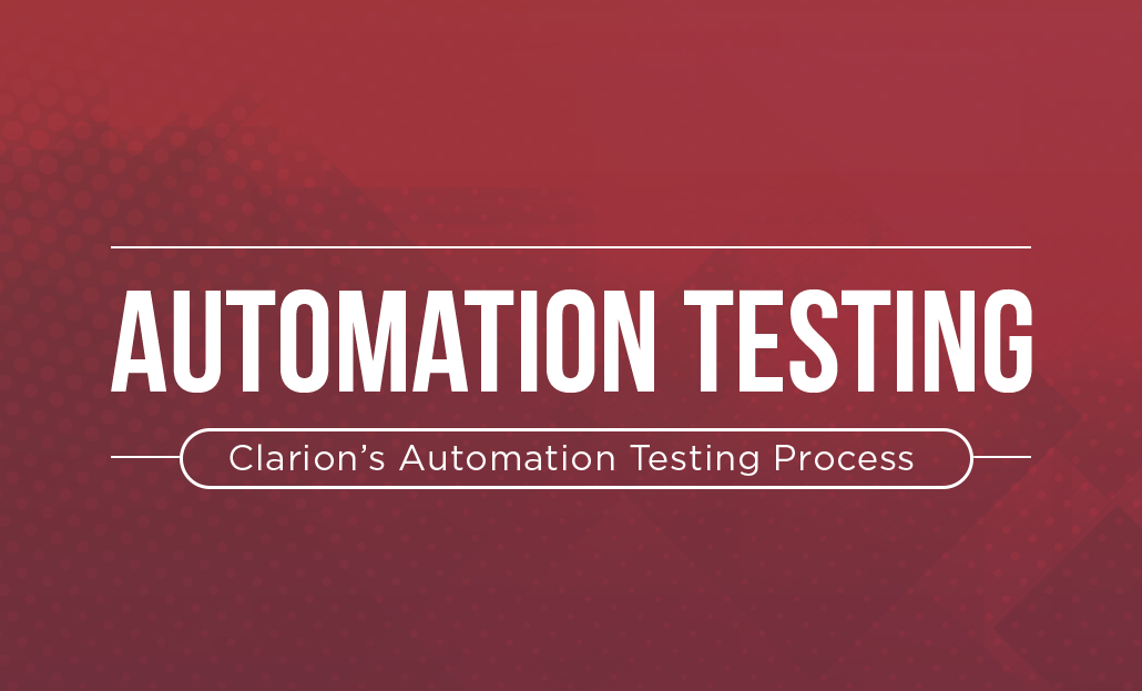 Clarion's Automation Testing Process