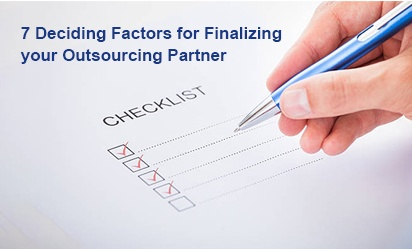 7 Deciding Factors For Finalizing Your Outsourcing Partner