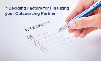 7 deciding factors for finalizing your outsourcing partner