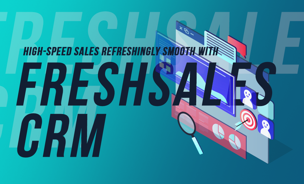 High-Speed Sales Refreshingly Smooth with Freshsales CRM