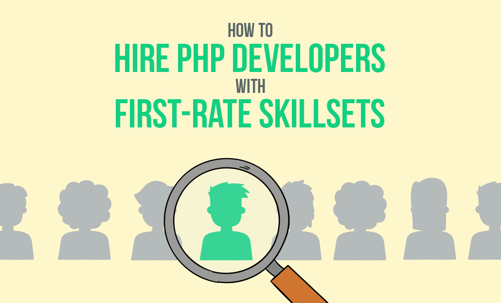 How to Hire PHP developers with first-rate skillsets