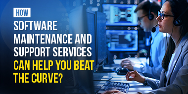 How Software Maintenance & Support Services can Help you Beat the Curve?