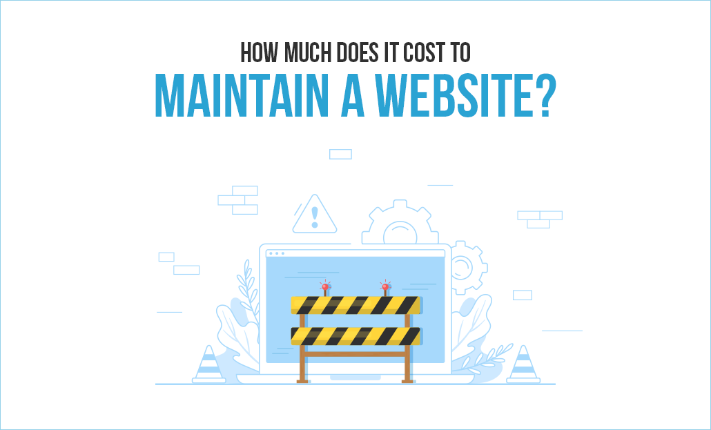 How Much Does It Cost To Maintain A Website?
