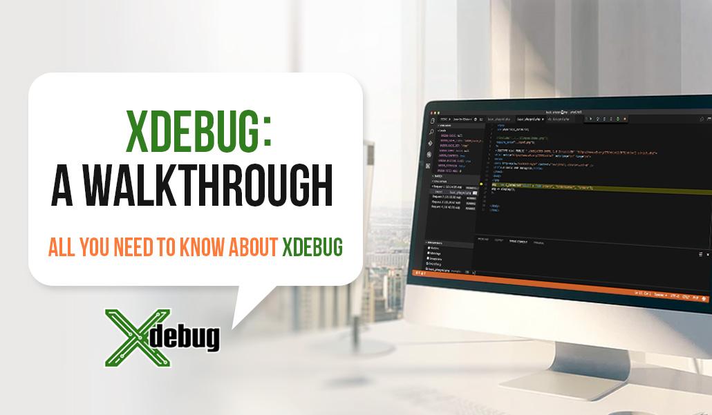 Xdebug: A Walkthrough