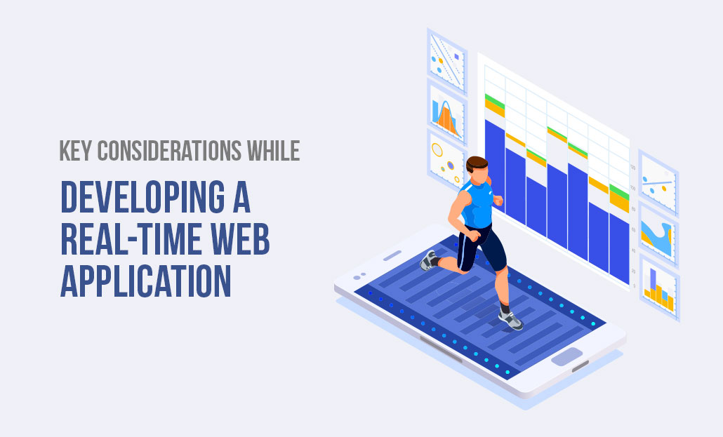 Key considerations while developing a real-time web application