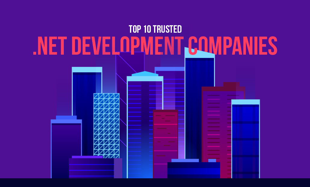Top 10 Trusted .Net Development Companies
