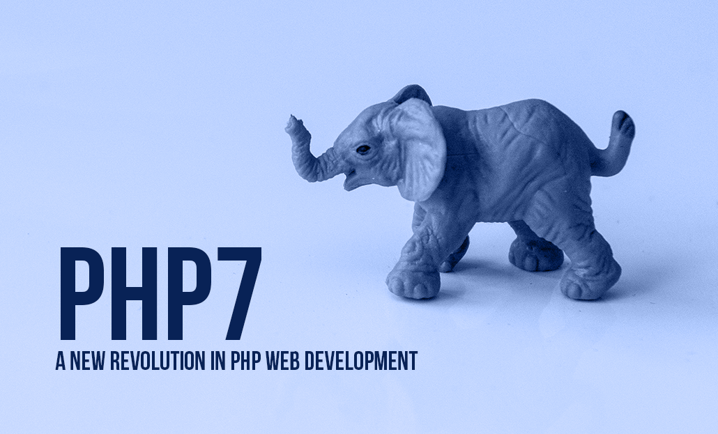 PHP7: A New Revolution in PHP Web Development