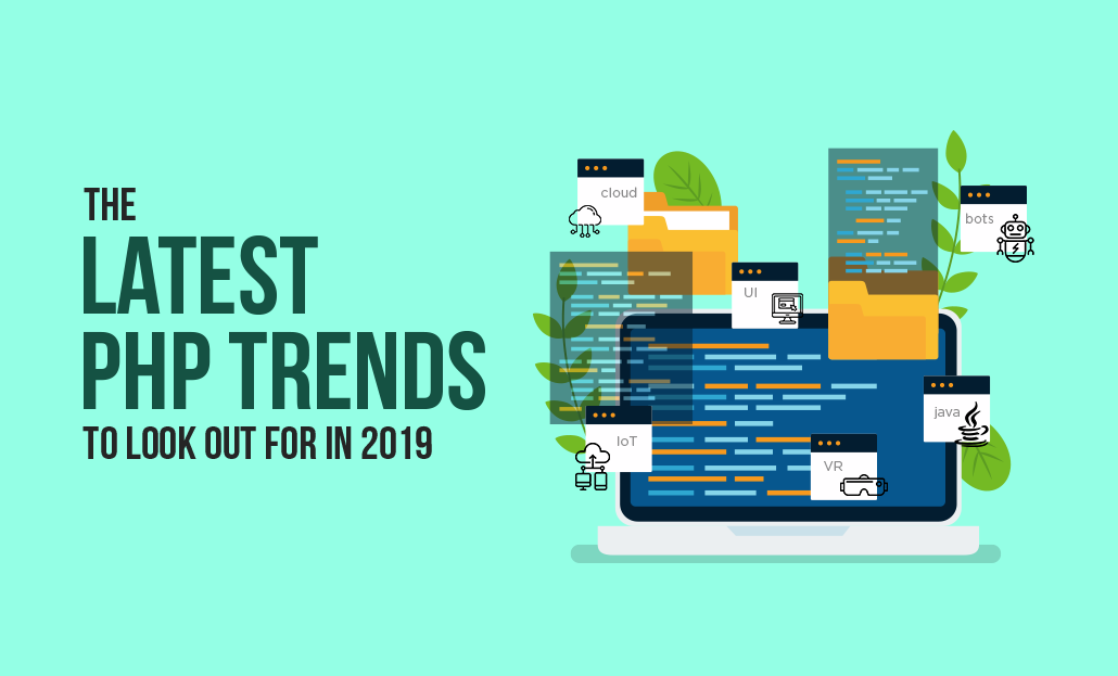 The Latest PHP Trends To Look Out For In 2019