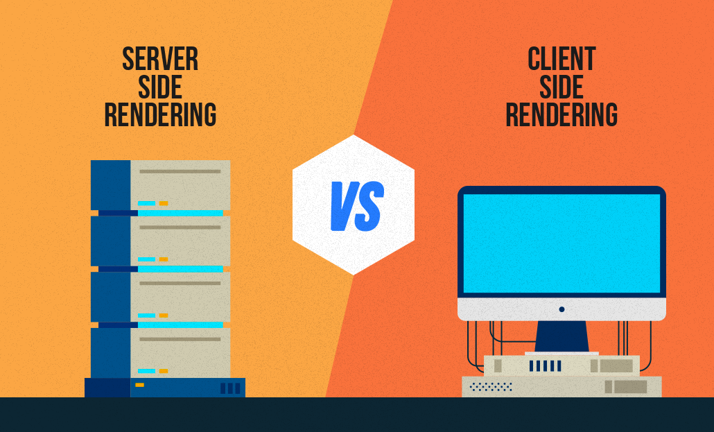 Server-Side Rendering VS. Client-Side Rendering: A Quick Comparison to Help You Improve the Usability of Your Web Application