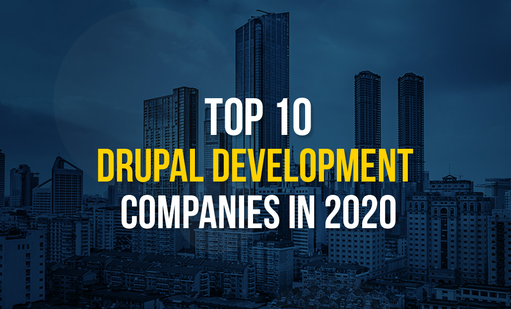 Top 10 Drupal Development Companies in 2020
