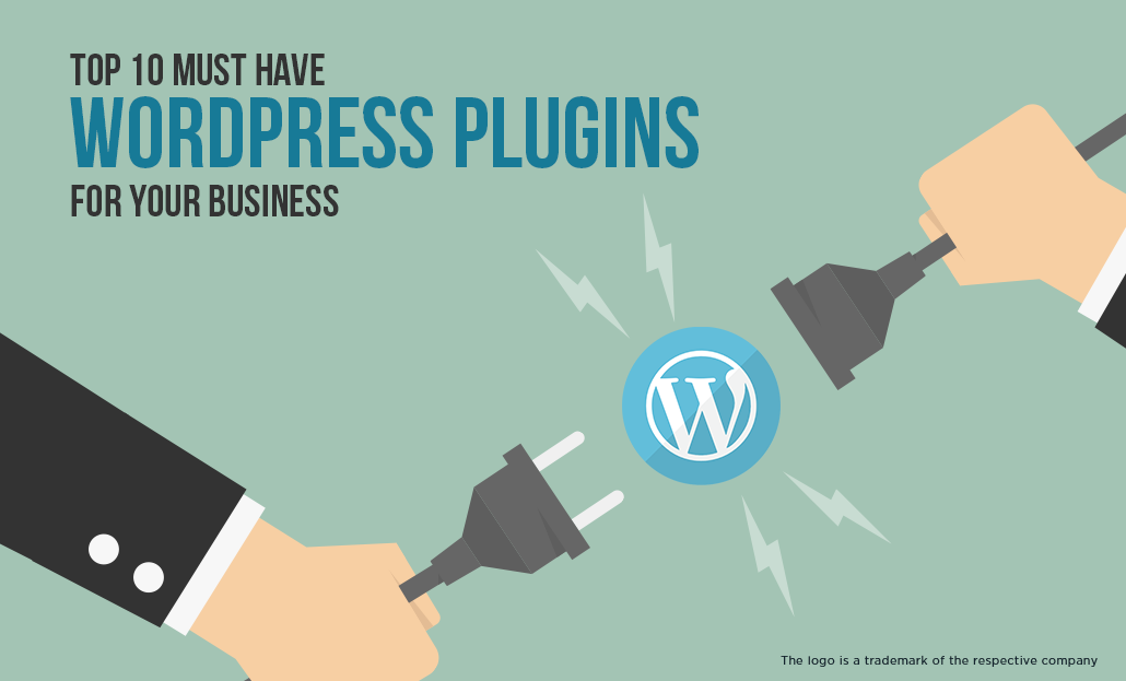Top 10 Must Have WordPress Plugins For Your Business