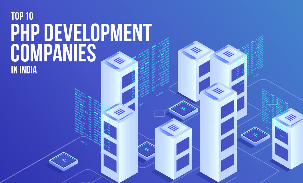 Top 10 PHP Development Companies In India 2020