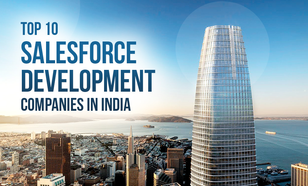 Top 10 Salesforce Development Companies in India