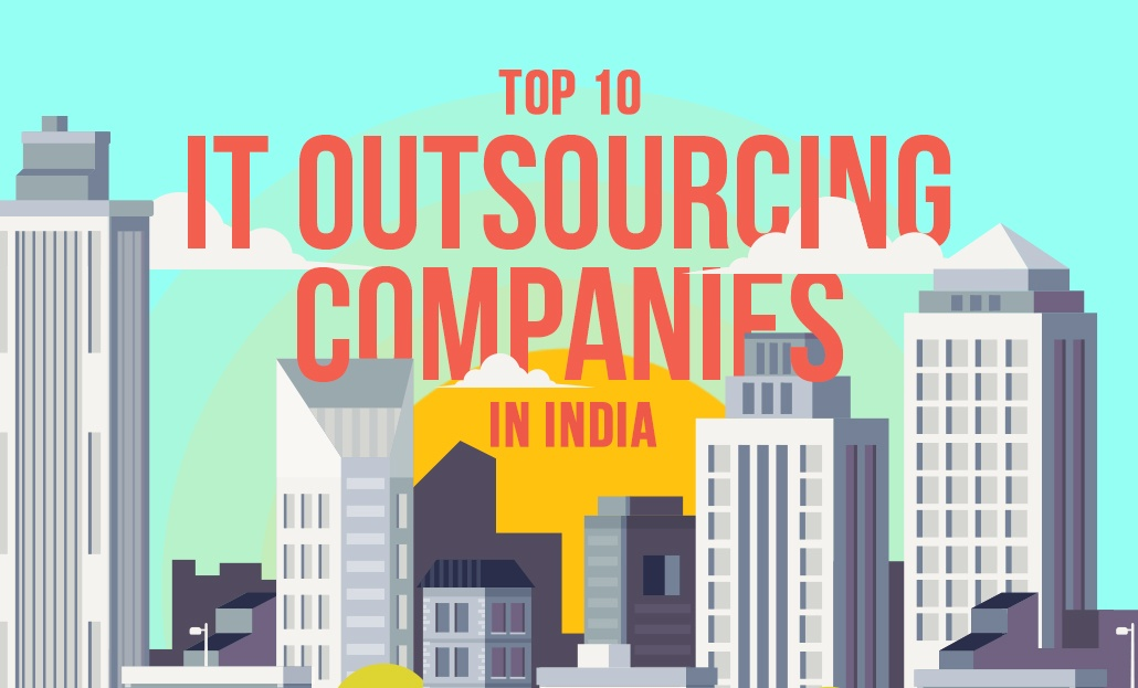 Top 10 IT Outsourcing Companies in India