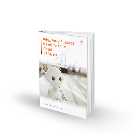 Whitepaper - What Every Business Needs to Know About RPA Bots