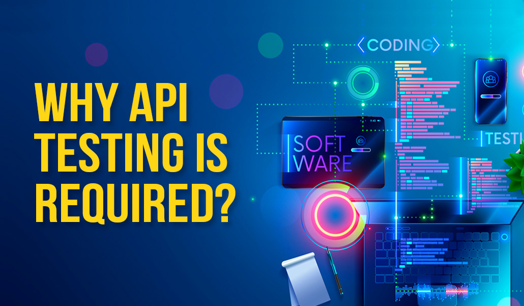 Why API Testing is required?