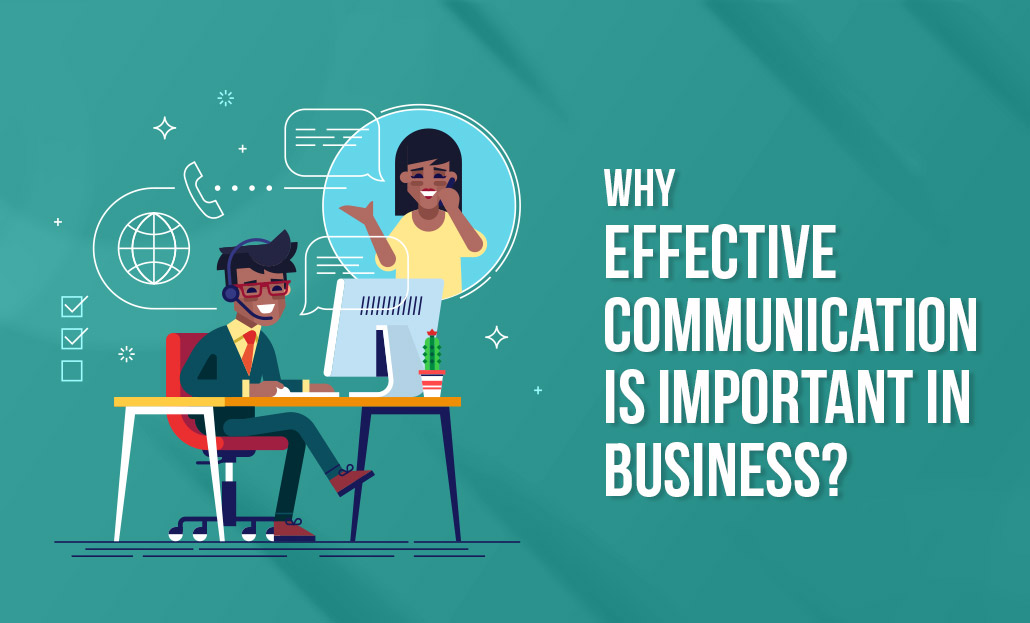 Why Effective Communication Is Important In Business?