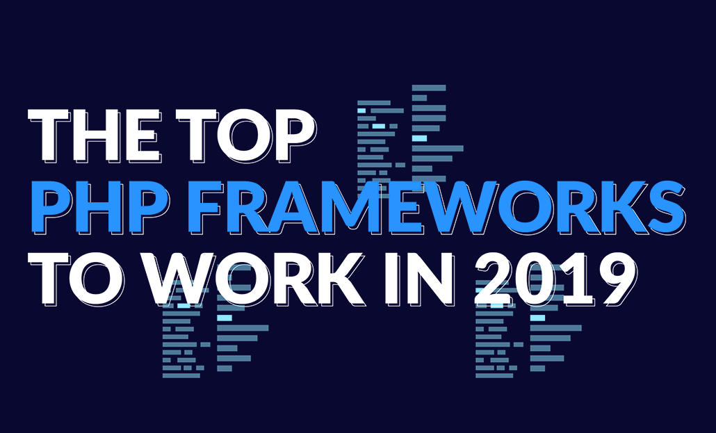 The Top PHP Frameworks to work in 2019