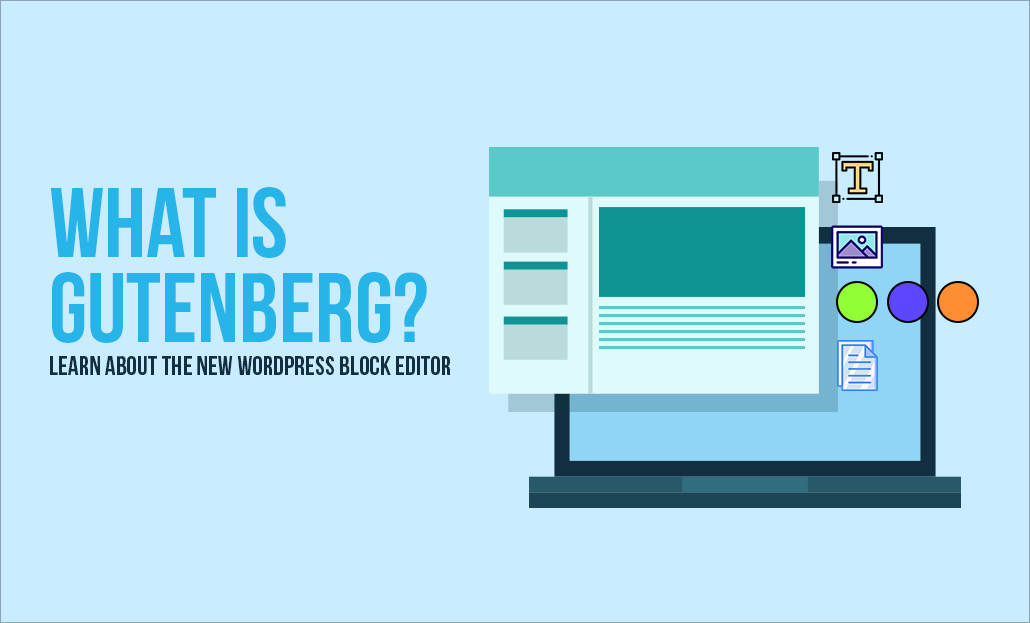 What Is Gutenberg?-Learn About The New WordPress Block Editor