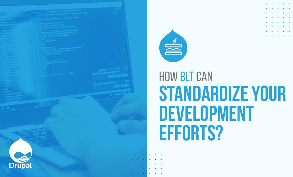 How BLT Can Standardize Your Development Efforts?