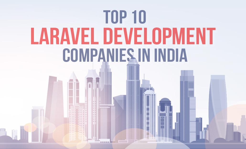 Top 10 Laravel Development Companies in India