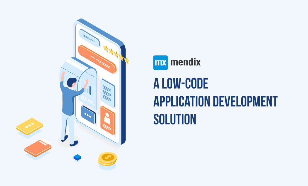 Why Mendix is an Effective Low Code Platform for your Business?